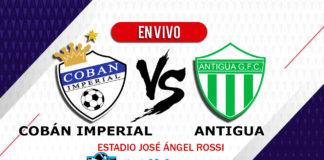 Coban-Imperial-vs-Antigua-EN-VIVO-Semifinal-Vuelta-Apertura-2019