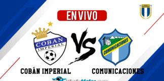 Coban-Imperial-vs-Comunicaciones-En-Vivo-Clausura-2020