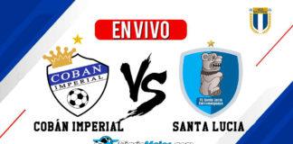 Coban-Imperial-vs-Santa-Lucia-En-VIVO-Liga-Nacional-Clausura-2020